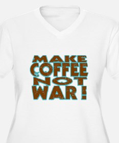 Make Coffee, Not War T-Shirt