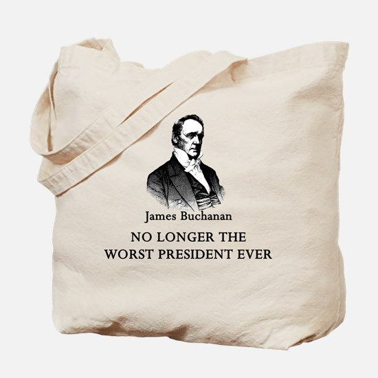 Buchanan No Longer Worst Prez Tote Bag