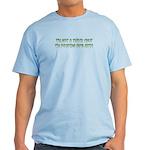 Funny Dyslexic Slogan Light T-Shirt