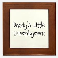 Daddy's Little Unemployment Framed Tile