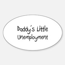 Daddy's Little Unemployment Oval Decal