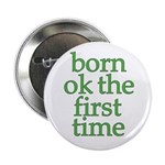 Born OK the First Time Button