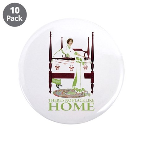 "There's No Place Like Home 3.5"" Button (10 pack)"