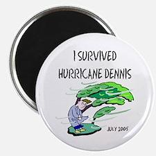 Survived Hurricane Dennis Magnet