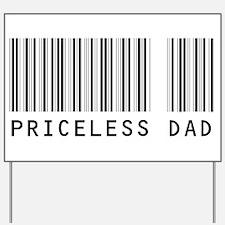 Priceless Dad Yard Sign