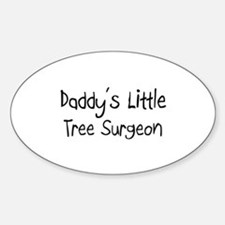 Daddy's Little Tree Surgeon Oval Decal