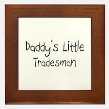 Daddy's Little Tradesman Framed Tile
