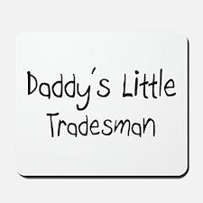 Daddy's Little Tradesman Mousepad