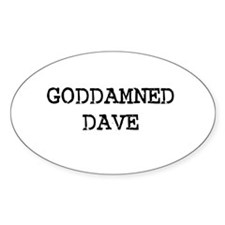 GODDAMNED DAVE Oval Decal