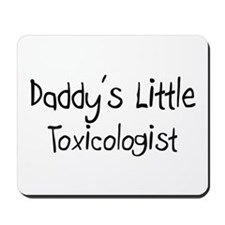 Daddy's Little Toxicologist Mousepad