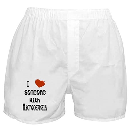 Luv someone with Microcephaly Boxer Shorts