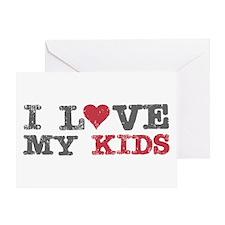 I Love Heart My Kids Greeting Card