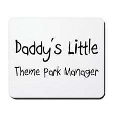Daddy's Little Theme Park Manager Mousepad
