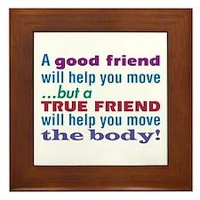 True Friend-The Sequel - Framed Tile