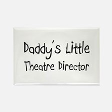 Daddy's Little Theatre Director Rectangle Magnet