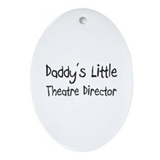 Daddy's Little Theatre Director Oval Ornament