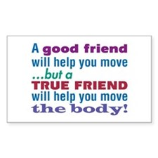 True Friend-The Sequel - Rectangle Decal