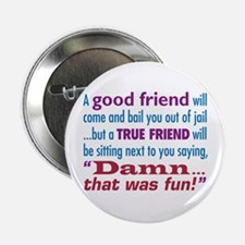 "True Friend - 2.25"" Button"