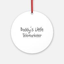Daddy's Little Telemarketer Ornament (Round)