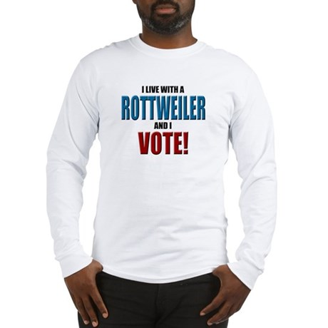 Rottweiler Vote Long Sleeve T-Shirt