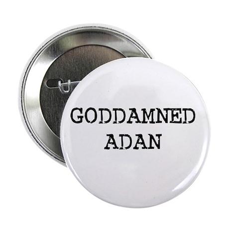 GODDAMNED ADAN Button