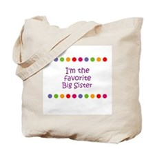 I'm the favorite Big Sister Tote Bag