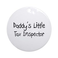 Daddy's Little Tax Inspector Ornament (Round)