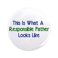 """Responsible Father 3.5"""" Button"""