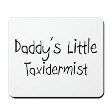 Daddy's Little Taxidermist Mousepad