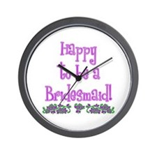 Happy To Be a Bridesmaid Wall Clock