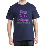 Happy To Be a Bridesmaid Dark T-Shirt