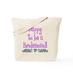Happy To Be a Bridesmaid Tote Bag