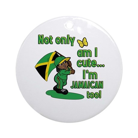 Not only am I cute I'm Jamaican too! Ornament (Rou
