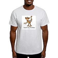 Touch my monkey ~  Ash Grey T-Shirt