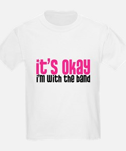 It's Okay, I'm With the Band T-Shirt