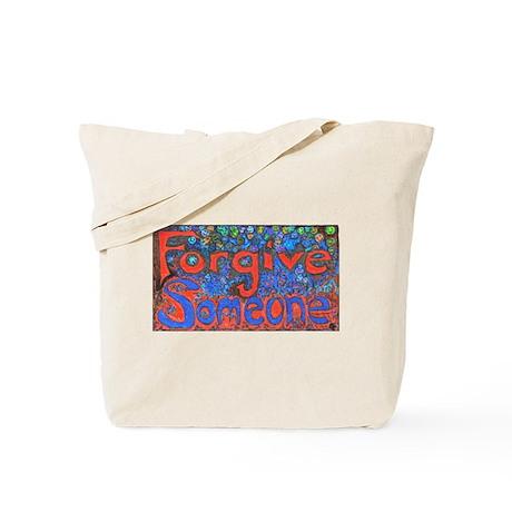 Forgive Someone Tote Bag