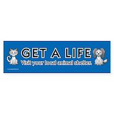 Get a Life Bumper Bumper Sticker