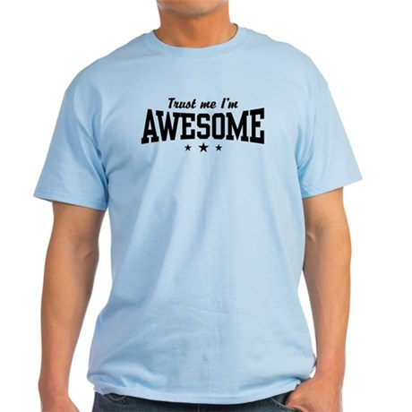 Trust Me I'm Awesome Light T-Shirt