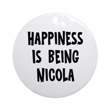 Happiness is being Nicola Ornament (Round)