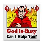 God is Busy Tile Coaster