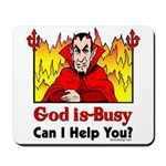 God is Busy Mousepad