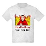 God is Busy Kids Light T-Shirt