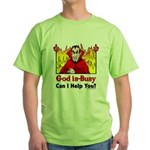 God is Busy Green T-Shirt