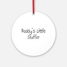 Daddy's Little Stuffer Ornament (Round)