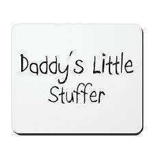 Daddy's Little Stuffer Mousepad