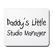 Daddy's Little Studio Manager Mousepad