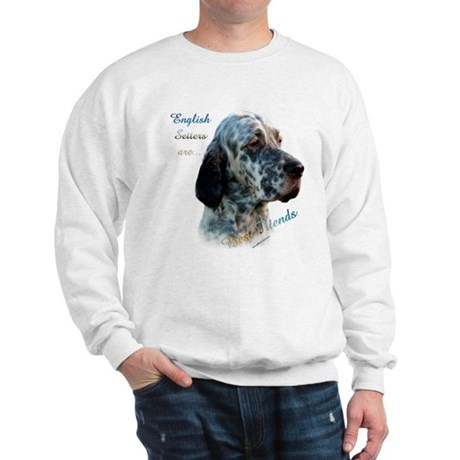 English Setter Best Friend1 Sweatshirt