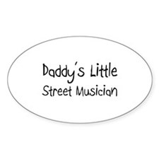 Daddy's Little Street Musician Oval Decal