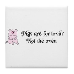 PIGS ARE FOR LOVIN' Tile Coaster