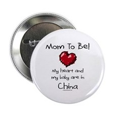 "Mom to be China adoption 2.25"" Button"